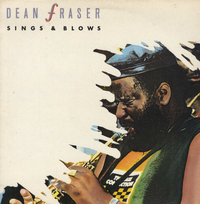 DEAN FRASER-sings & blows