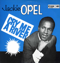 JACKIE OPEL-cry me a river