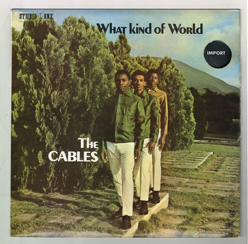 CABLES-what kind of world