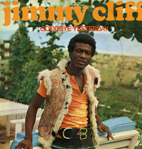 JIMMY CLIFF-goodbye yesterday