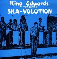 KING EDWARDS presents ska-volution