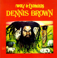 DENNIS BROWN-wolf & leopards