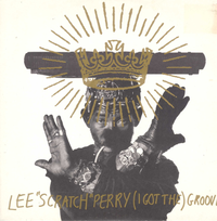 LEE PERRY-(i got the ) groove