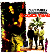 ZIGGY MARLEY & MELODY MAKERS-good time