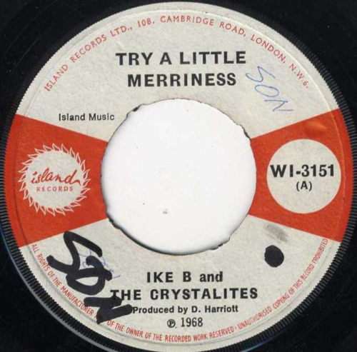 IKE B & CRYSTALITES-try a little merriness