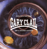 GARY CLAIL-who pays the piper
