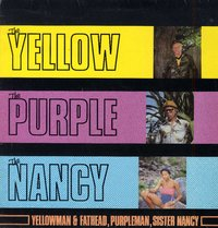 YELLOWMAN, PURPLEMAN & SISTER NANCY-the yellow the purple & the nancy