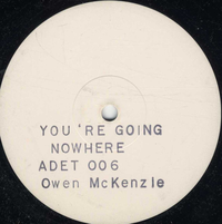 OWEN McKENZIE-you're going nowhere