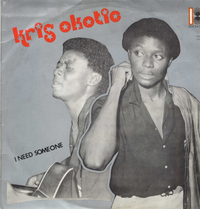 KRIS OKOTIE-i need someone