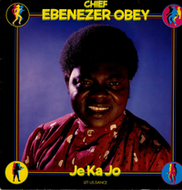 CHIEF COMMANDER EBENEZER OBEY-je ka jo