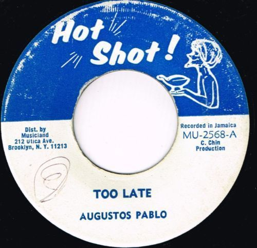 AUGUSTUS PABLO-too late
