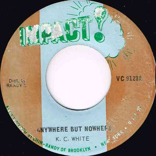K C WHITE-anywhere but nowhere