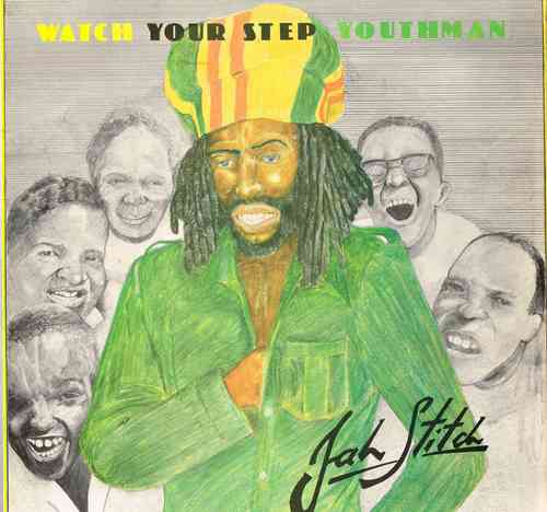 JAH STITCH-watch your step youthman