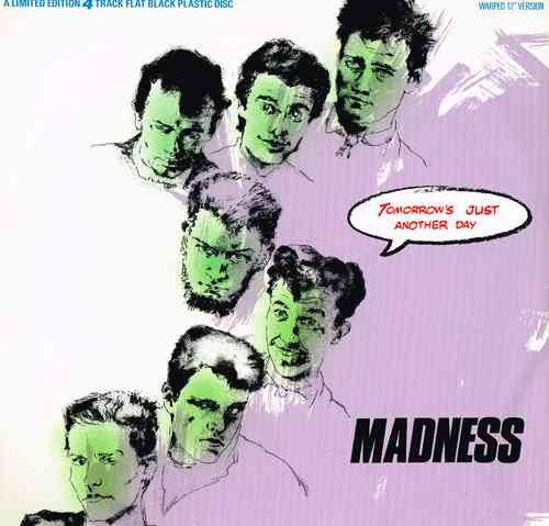 MADNESS-tomorrow's just another day