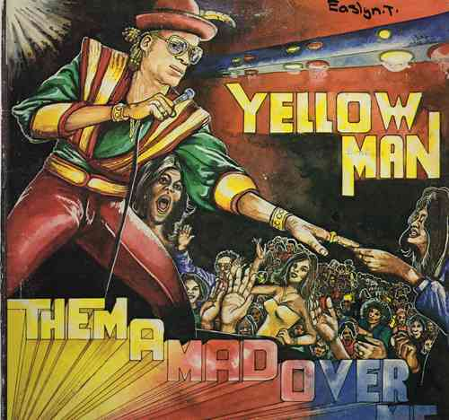YELLOWMAN-them mad over me