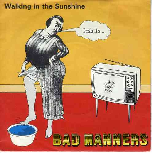 BAD MANNERS-walking on sunshine