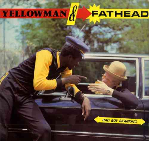YELLOWMAN & FATHEAD-bad boy skanking