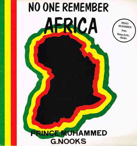 PRINCE MUHAMMED & GEORGE NOOKS-no one remember africa