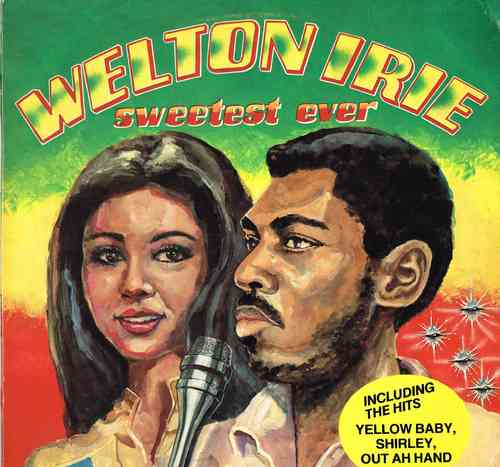 WELTON IRIE-sweetest ever