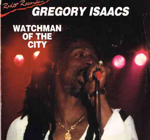 GREGORY ISAACS-watchman of the city