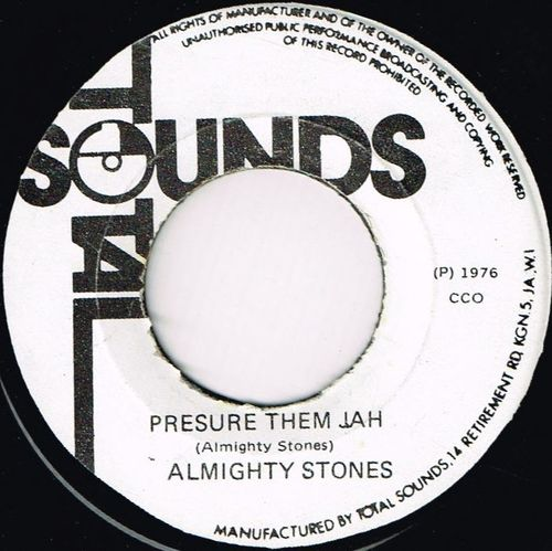 ALMIGHTY STONES-pressure them jah