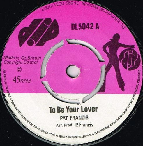 PAT FRANCIS-to be your lover