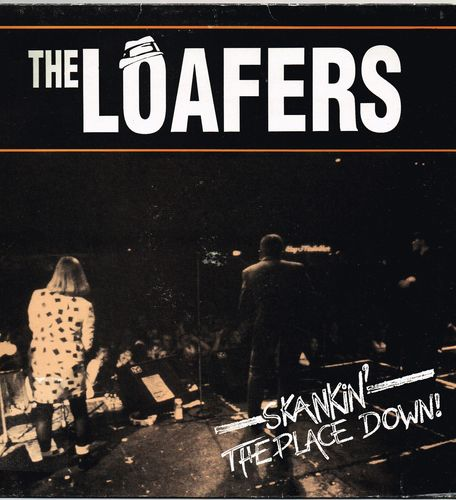 LOAFERS-skankin the place down!