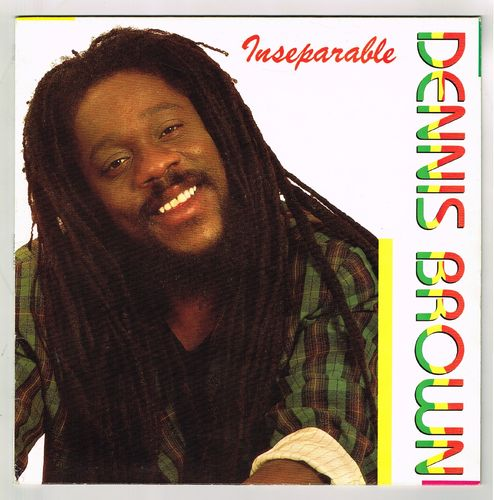 DENNIS BROWN-inseparable