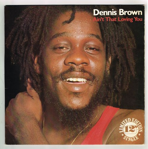 DENNIS BROWN-ain't that loving you