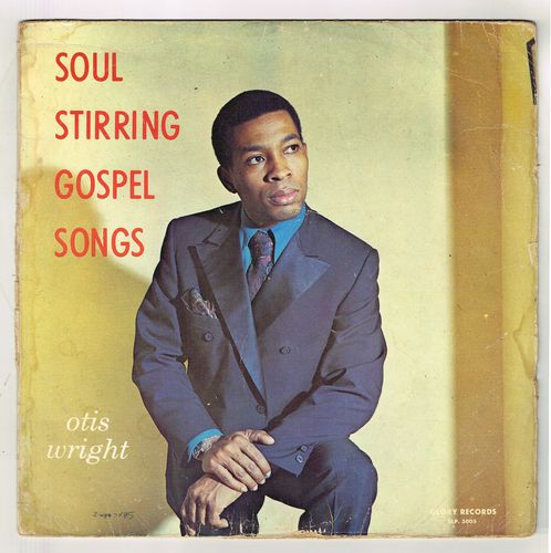OTIS WRIGHT-soul stirring gospel songs
