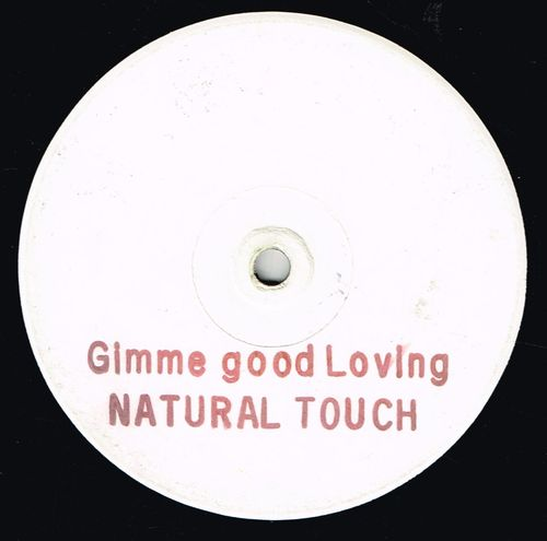 NATURAL TOUCH-gimme good loving