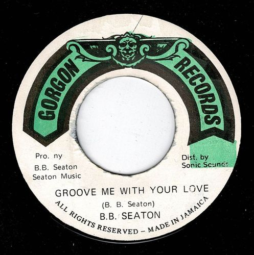 B B SEATON-groove me with your love