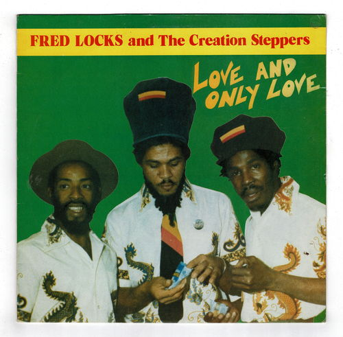 FRED LOCKS & CREATION STEPPERS-love & only love