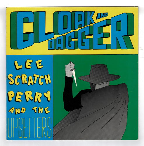 LEE PERRY & UPSETTERS-cloak & dagger