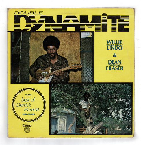 WILLIE LINDO & DEAN FRASER-double dynamite