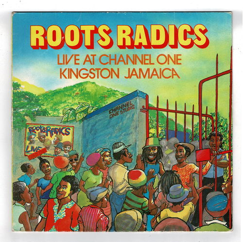 ROOTS RADICS-live at channel one, kingston,  jamaica