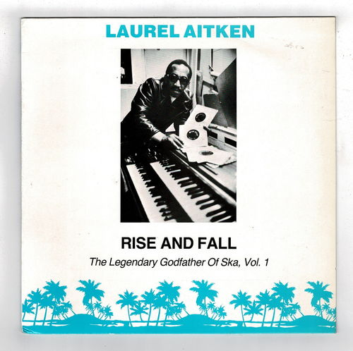 LAUREL AITKEN-rise & fall