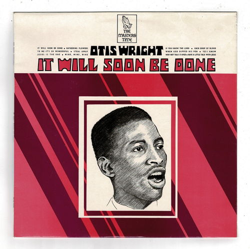 OTIS WRIGHT-it will soon be done
