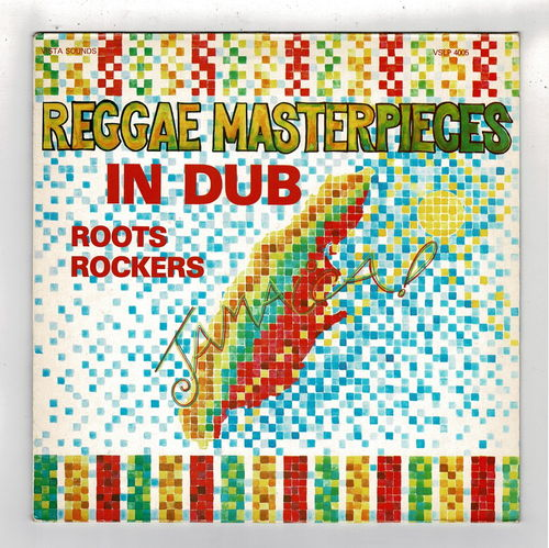 ROOTS ROCKERS-reggae masterpieces in dub