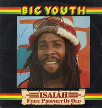 BIG YOUTH-isaiah first prophet of old