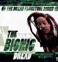 DREAD FLIMSTONE SOUND-the bionic dread