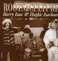 BARRY ISSAC & HUGHIE IZACHAAR-roots & culture