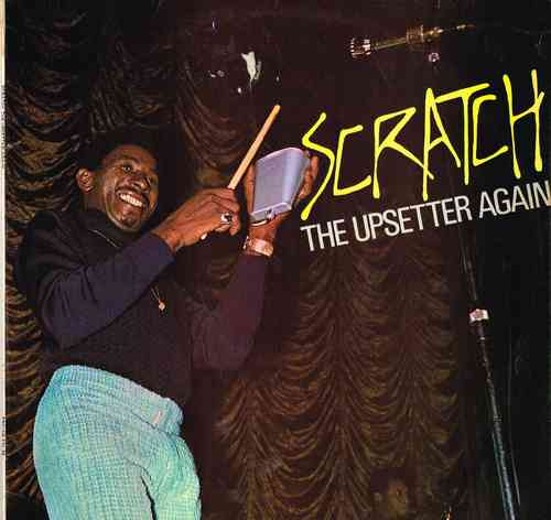 LEE PERRY & UPSETTERS-scratch the upsetter again