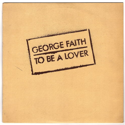 GEORGE FAITH-to be a lover