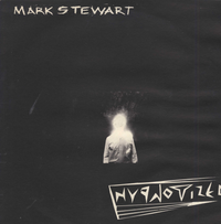 MARK STEWART-hypnotized dreamers