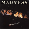 MADNESS-michael caine
