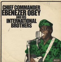 CHIEF COMMANDER EBENEZER OBEY & his INTERNATIONAL BROTHERS