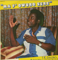 I K DAIRO & his BLUE SPOTS BAND-ma f'owuro sere