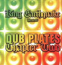 KING EARTHQUAKE presents dub plates chapter 2