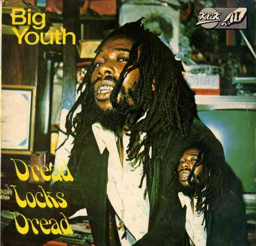 BIG YOUTH-dread locks dread